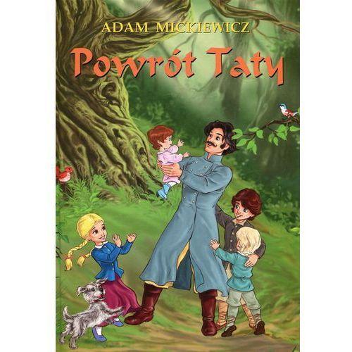 Książki dla dzieci, Powrót taty - Adam Mickiewicz (opr. twarda)