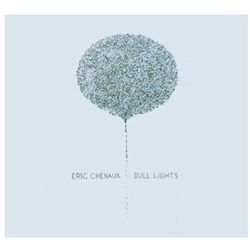 Chenaux, Eric - Dull Lights