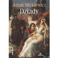 Literatura młodzieżowa, DZIADY - Adam Mickiewicz (opr. miękka)