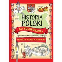 Książki dla dzieci, Historia Polski do kolorowania - z kredkami podróż w przeszłość (opr. miękka)