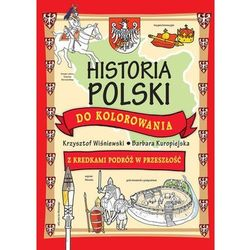 Historia Polski do kolorowania - z kredkami podróż w przeszłość (opr. miękka)