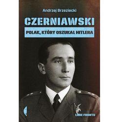 Czerniawski Polak, który oszukał Hitlera (opr. broszurowa)