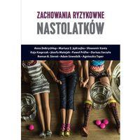 Książki medyczne, Zachowania ryzykowne nastolatków - Jędrzejko Mariusz Z., Paweł Prufer (opr. miękka)