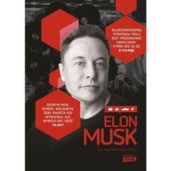 Elon Musk Co naprawdę myśli. Darmowy odbiór w niemal 100 księgarniach! (opr. twarda)