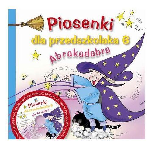 Książki dla dzieci, Piosenki dla przedszkolaka 6 Abrakadabra (opr. miękka)
