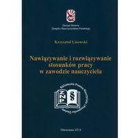 Pedagogika, Nawiązywanie i rozwiązywanie stosunków pracy w zawodzie nauczyciela (opr. miękka)