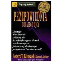 Książki o biznesie i ekonomii, Przepowiednia bogatego ojca - Robert Toru Kiyosaki, Sharon L. Lechter (opr. miękka)