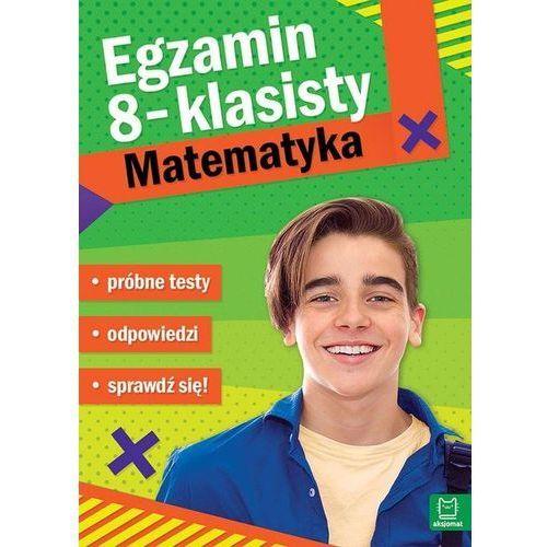 Literatura młodzieżowa, Egzamin ósmoklasisty MATEMATYKA - próbne testy (opr. miękka)