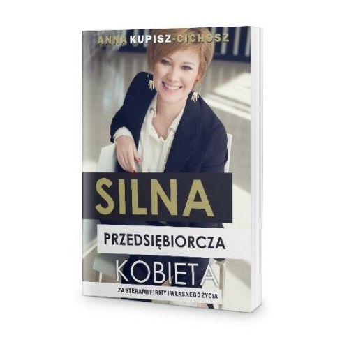 Biblioteka biznesu, Silna przedsiębiorcza kobieta - Anna Kupisz-Cichosz