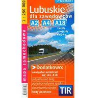 Mapy i atlasy turystyczne, Lubuskie dla zawodowców. TIR. Mapa samochodowa w skali 1:250 000 (opr. broszurowa)