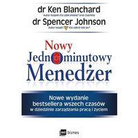 Hobby i poradniki, Nowy Jednominutowy Menedżer - Ken Blanchard,spencer Johnson (opr. broszurowa)