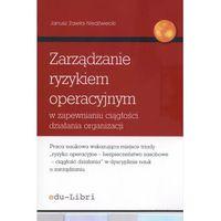 Biblioteka biznesu, Zarządzanie ryzykiem operacyjnym w zapewnianiu ciągłości działania organizacji (opr. miękka)