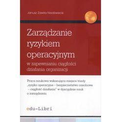 Zarządzanie ryzykiem operacyjnym w zapewnianiu ciągłości działania organizacji (opr. miękka)