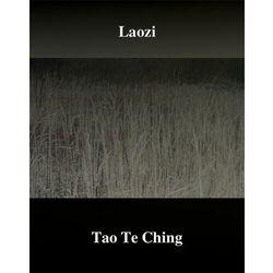 Tao Te Ching. Księga Drogi i Cnoty - Laotse Laozi - ebook