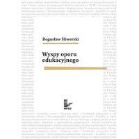 E-booki, Wyspy oporu edukacyjnego - Bogusław Śliwerski