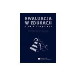 Ewaluacja w edukacji - teoria i praktyka - Urszula Szuścik, Danuta Kocurek (PDF)