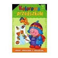Literatura młodzieżowa, Kolorowe przedszkole 4 lata (opr. broszurowa)