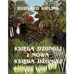 Księga dżungli i Druga księga dżungli. Obydwie części w jednym tomie - Rudyard Kipling