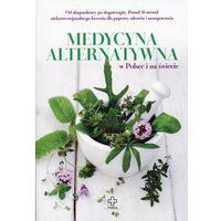 Książki medyczne, Medycyna alternatywna w Polsce i na świecie - Jolanta Bąk (opr. miękka)