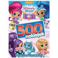 Książki dla dzieci, Shimmer i Shine. 500 naklejek (opr. miękka)