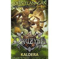Literatura młodzieżowa, Kaldera. Drużyna - John Flanagan DARMOWA DOSTAWA KIOSK RUCHU (opr. broszurowa)