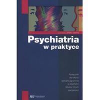 Książki medyczne, Psychiatria w praktyce (opr. miękka)