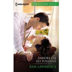 Zabiorę cię do Toskanii - Kim Lawrence (MOBI)