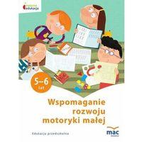 Książki dla dzieci, Owocna Edukacja. Wspomaganie rozwoju...5-6 lat (opr. broszurowa)