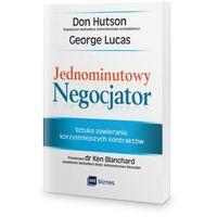 Biblioteka biznesu, Jednominutowy negocjator. Sztuka zawierania korzystniejszych kontraktów - Don Hutson (opr. miękka)