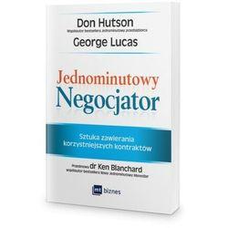 Jednominutowy negocjator. Sztuka zawierania korzystniejszych kontraktów - Don Hutson (opr. miękka)