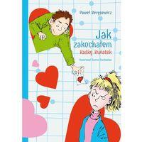 Książki dla dzieci, Jak zakochałem Kaśkę Kwiatek (opr. miękka)