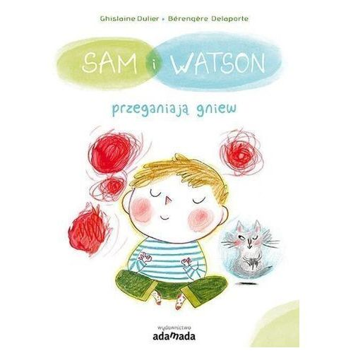 Książki dla dzieci, Sam i Watson przeganiają gniew (opr. twarda)