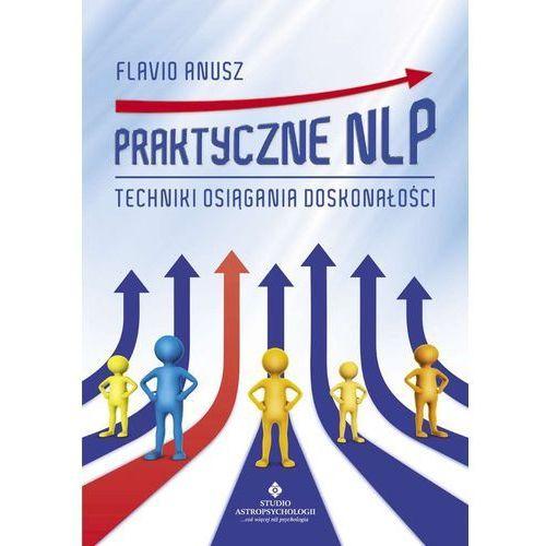 Pozostałe książki, Praktyczne NLP. Techniki osiągania doskonałości Flavio Anusz (opr. miękka)