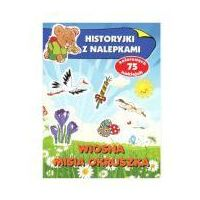 Książki dla dzieci, Historyjki z nalepkami. Wiosna misia Okruszka (opr. broszurowa)