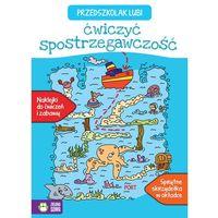 Książki dla dzieci, Przedszkolak lubi ćwiczyć spostrzegawczość - Opracowanie zbiorowe (opr. miękka)