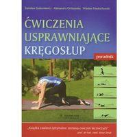 Książki medyczne, Ćwiczenia usprawniające kręgosłup Poradnik (opr. miękka)