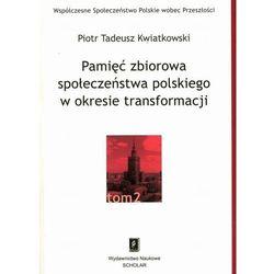 Pamięć zbiorowa społeczeństwa polskiego w okresie transformacji