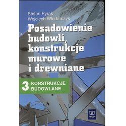 Konstrukcje budowlane 3 Posadowienie budowli konstrukcje murowe i drewniane Podręcznik (opr. miękka)
