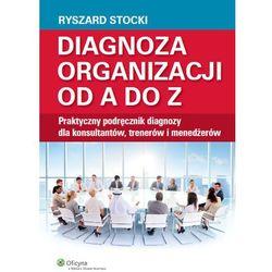 Diagnoza organizacji od A do Z - Ryszard Stocki (opr. broszurowa)