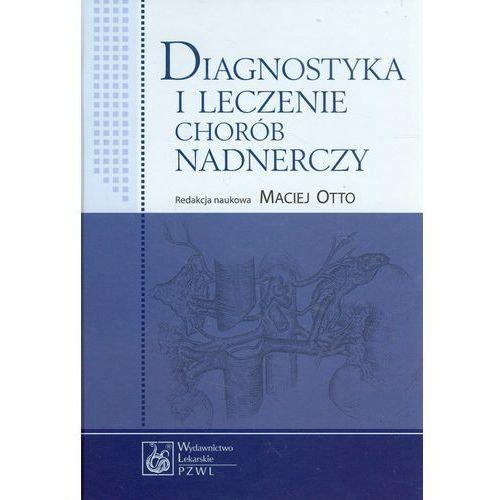 Książki medyczne, Diagnostyka i leczenie chorób nadnerczy (opr. miękka)