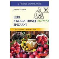 Książki o zdrowiu, medycynie i urodzie, Leki z klasztornej spiżarni (opr. broszurowa)