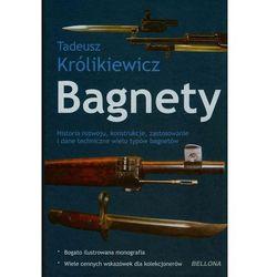 Bagnety Historia rozwoju, konstrukcje, zastosowanie i dane techniczne wielu typów bagnetów