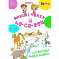 Książki dla dzieci, Logopedia dla dzieci. mania i tomek w logozoo (opr. miękka)