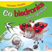 Książki dla dzieci, Co biedronka wie o ogonkach. Bajki dla malucha - Wiesław Drabik (opr. kartonowa)