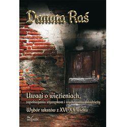 Uwagi o więzieniach, zapobieganiu występkom i wychowaniu młodzieży - Danuta Raś