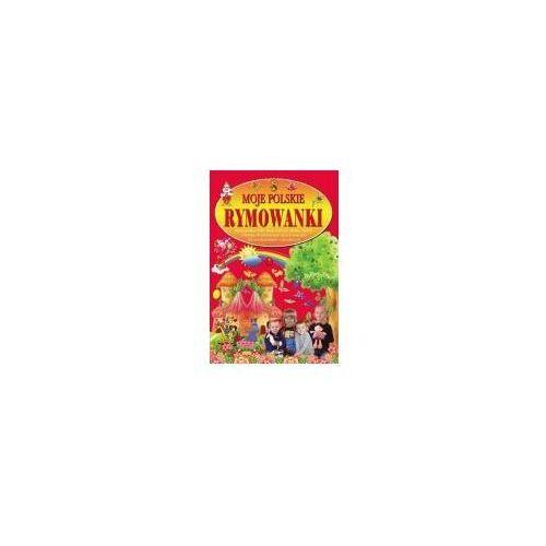 Książki dla dzieci, Moje polskie rymowanki, część 4 (opr. twarda)