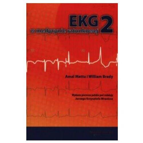 Książki o zdrowiu, medycynie i urodzie, EKG w medycynie ratunkowej 2 (opr. miękka)