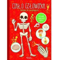 Książki dla dzieci, Ciało Człowieka Anatomia Dla Początkujących - Praca zbiorowa (opr. miękka)