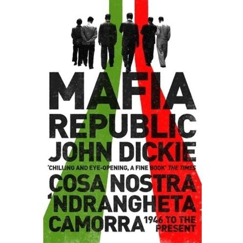 Socjologia, Mafia Republic: Italy's Criminal Curse. Cosa Nostra, 'Ndrangheta and Camorra from 1946 to the Presen