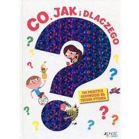 Książki dla dzieci, CO JAK I DLACZEGO 700 PROSTYCH ODPOWIEDZI NA TRUDNE PYTANIA - Opracowanie zbiorowe (opr. twarda)